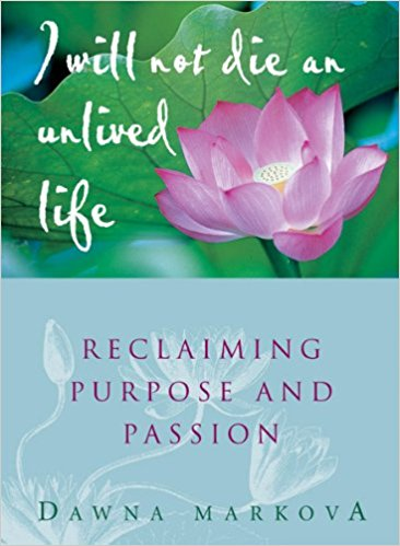 Reclaiming purpose and passion by Dawna Markova